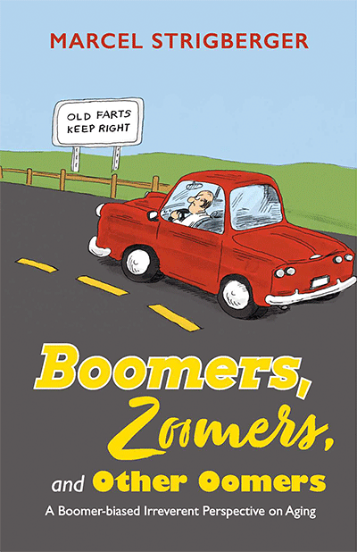 Boomers, Zoomers, and Other Oomers: A Boomer-Biased Irreverent Perspective on Aging